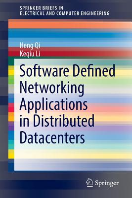 Software Defined Networking Applications in Distributed Datacenters - Qi, Heng, and Li, Keqiu
