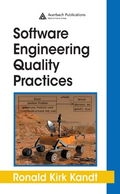 Software Engineering Quality Practices - Kandt, Ronald Kirk, and Poenaru, Dorin N., and Ivascu, Marin S.