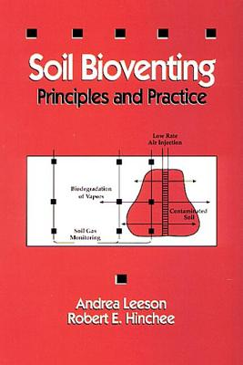 Soil Bioventing: Principles and Practices - Hinchee, Robert E, Dr., and Leeson, Andrea