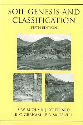 Soil Genesis and Classification: Atlas of Common Domestic and Non-Domestic Species - Buol, Stanley W, and Southard, Randal J, and Graham, Robert C