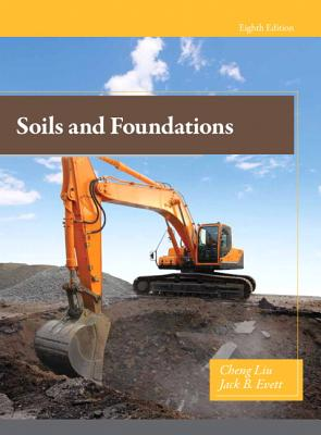 Soils and Foundations - Liu, Cheng, and Evett, Jack