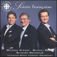 Soirée Francaise - Michael Schade (tenor); Russell Braun (baritone); Richard Bradshaw (conductor)