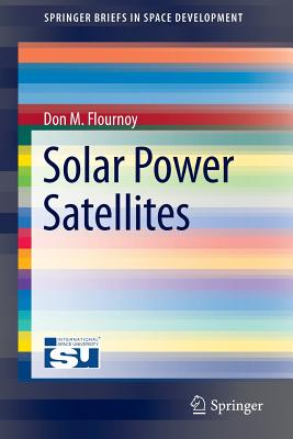 Solar Power Satellites - Flournoy, Don M
