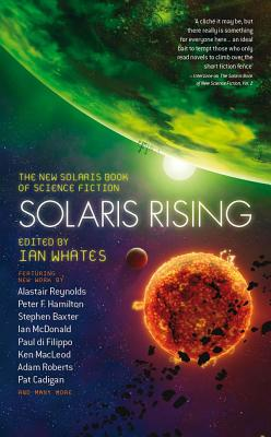 Solaris Rising: The New Solaris Book of Science Fiction - Whates, Ian (Editor)