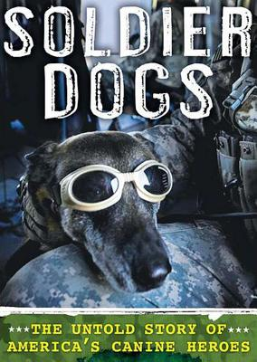 Soldier Dogs: The Untold Story of America's Canine Heroes - Goodavage, Maria, and Vilencia, Nicole (Read by)