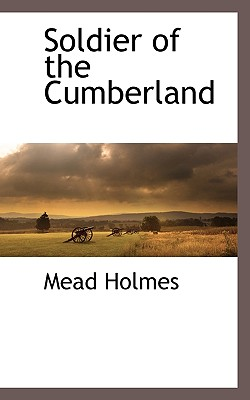 Soldier of the Cumberland - Holmes, Mead