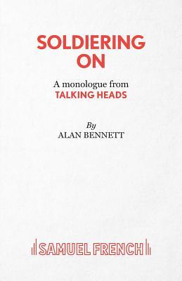 Soldiering on - Bennett, Alan