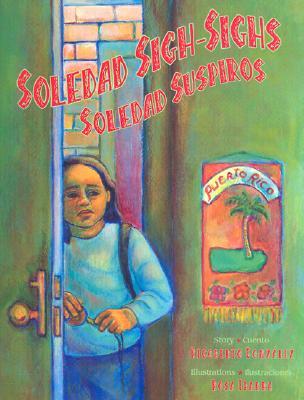 Soledad Sigh-Sighs: Story - Gonzalez, Rigoberto