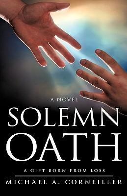 Solemn Oath - Corneiller, Michael A