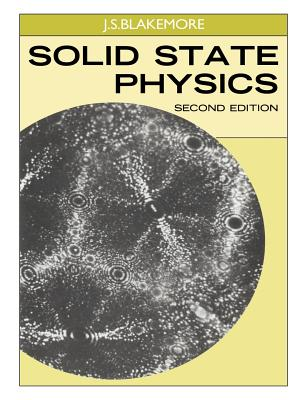 Solid State Physics - Blakemore, John Sidney, and Blakemore, J S