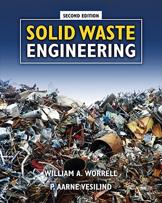 Solid Waste Engineering - Worrell, William A, and Vesilind, P Aarne