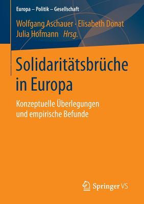 Solidaritatsbruche in Europa: Konzeptuelle UEberlegungen Und Empirische Befunde - Aschauer, Wolfgang (Editor), and Donat, Elisabeth (Editor), and Hofmann, Julia (Editor)