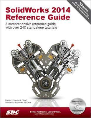 SolidWorks 2014 Reference Guide - Planchard, David C.