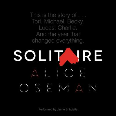 Solitaire - Oseman, Alice, and Entwistle, Jayne (Read by)