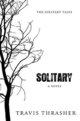 Solitary - Thrasher, Travis