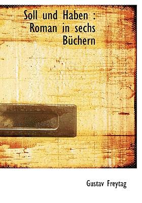 Soll Und Haben: Roman in Sechs Buchern - Freytag, Gustav