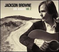Solo Acoustic, Vol. 2 - Jackson Browne