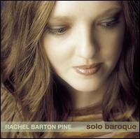 Solo Baroque - Rachel Barton Pine (baroque violin)