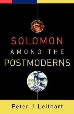 Solomon Among the Postmoderns - Leithart, Peter J