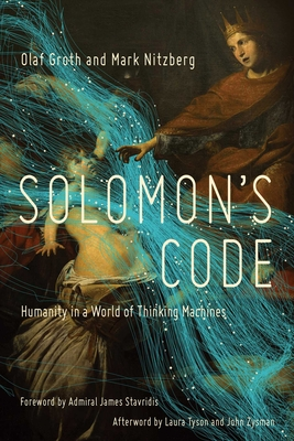 Solomon's Code: Humanity in a World of Thinking Machines - Groth, Olaf, and Nitzberg, Mark