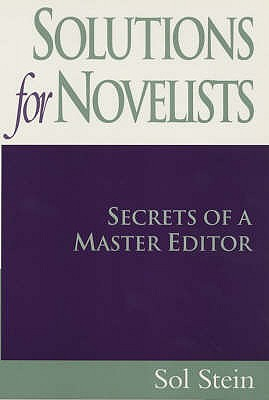 Solutions for Novelists: Secrets of a Master Editor - Stein, Sol