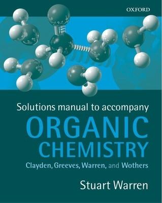 Solutions Manual for Organic Chemistry - Warren, Stuart