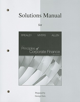 Solutions Manual for Principles of Corporate Finance - Brealey, Richard A, and Myers, Stewart C, and Allen, Franklin