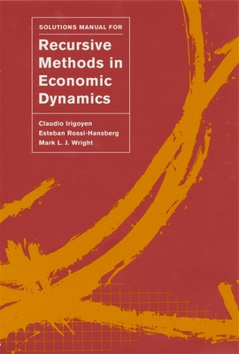 "Solutions Manual for ""Recursive Methods in Economic Dynamics"" - Irigoyen, Claudio, and Rossi-Hansberg, Esteban, and Wright, Mark L J"