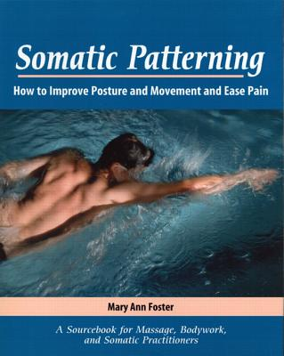 Somatic Patterning - Foster, Mary Ann