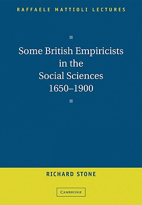 Some British Empiricists in the Social Sciences, 1650-1900 - Stone, Richard