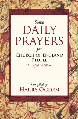Some Daily Prayers for Church of England People - Ogden, Harry