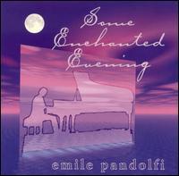 Some Enchanted Evening - Emile Pandolfi