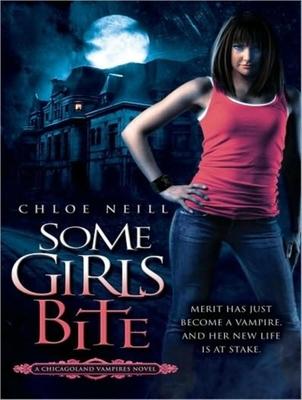 Some Girls Bite - Neill, Chloe, and Holloway, Cynthia (Narrator)