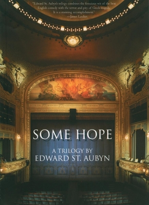 Some Hope: A Trilogy - St Aubyn, Edward