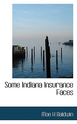 Some Indiana Insurance Faces - Baldwin, Moe H