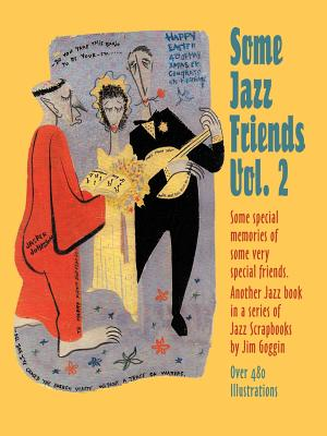 Some Jazz Friends Vol. 2 - Goggin, Jim