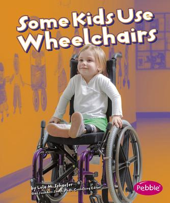 Some Kids Use Wheelchairs: Revised Edition - Schaefer, Lola M