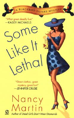 Some Like It Lethal: A Blackbird Sisters Mystery - Martin, Nancy