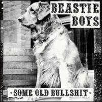 Some Old Bullshit - Beastie Boys