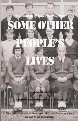 Some Other People's Lives: A Collection of Short Stories - De Montfort, E Langley, and Richardson, A E