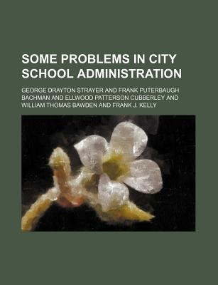 Some Problems in City School Administration - Strayer, George Drayton