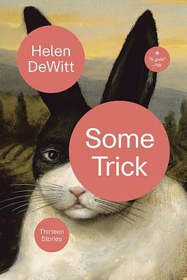 Some Trick: Thirteen Stories - DeWitt, Helen