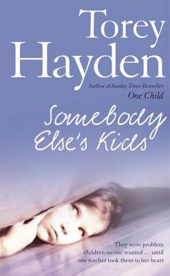 Somebody Else's Kids: They Were Problem Children No One Wanted! Until One Teacher Took Them to Her Heart - Hayden, Torey