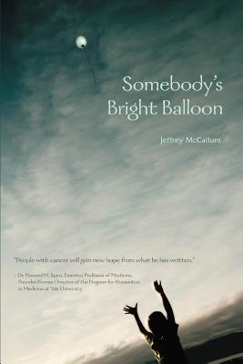 Somebody's Bright Balloon - McCallum, Jeffrey