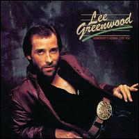Somebody's Gonna Love You - Lee Greenwood