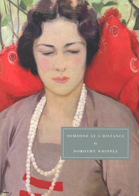 Someone at a Distance - Whipple, Dorothy, and Bawden, Nina (Preface by)