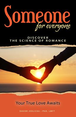 Someone for Everyone: Discover the Science of Romance - Jedlicka, Davor, PhD