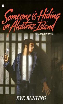 Someone Is Hiding on Alcatraz Island - Bunting, Eve