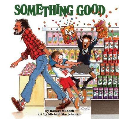 Something Good - Munsch, Robert N