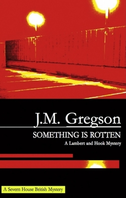 Something Is Rotten - Gregson, J M